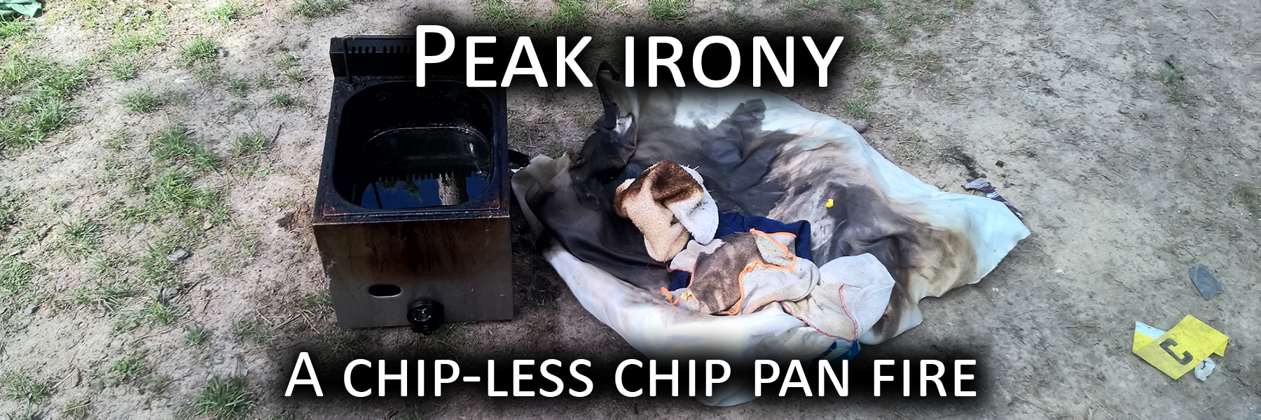 Peak Irony - A chip-less chip pan fire