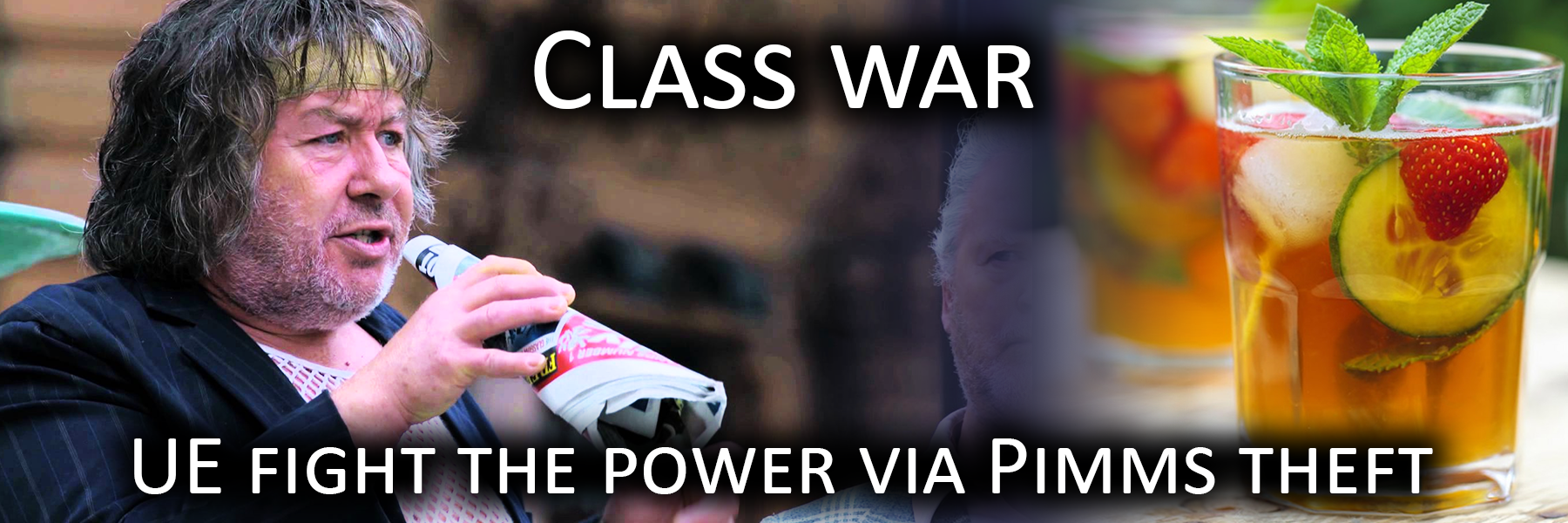 Class war - UE fight the power via pimms theft